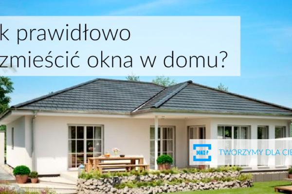 Jak Odpowiednio Rozmieścić Okna W Domu?