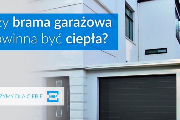 Czy Brama Garażowa Powinna Być Ciepła?