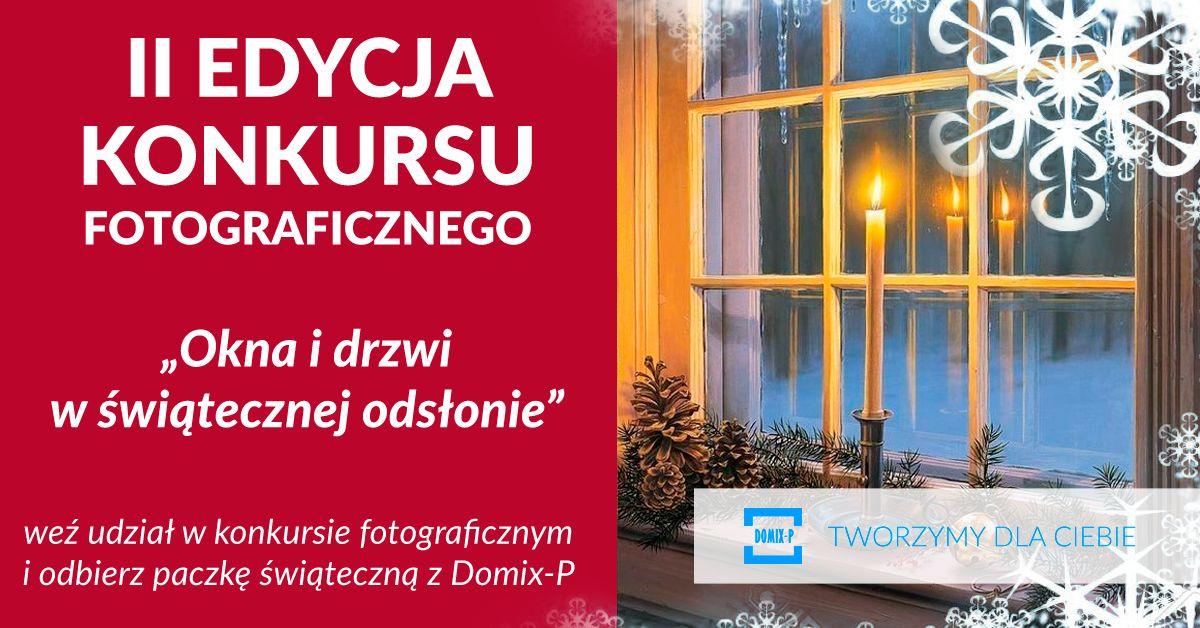 """Druga Edycja Konkursu Fotograficznrgo """"Okna I Drzwi W świątecznej Odsłonie""""!"""