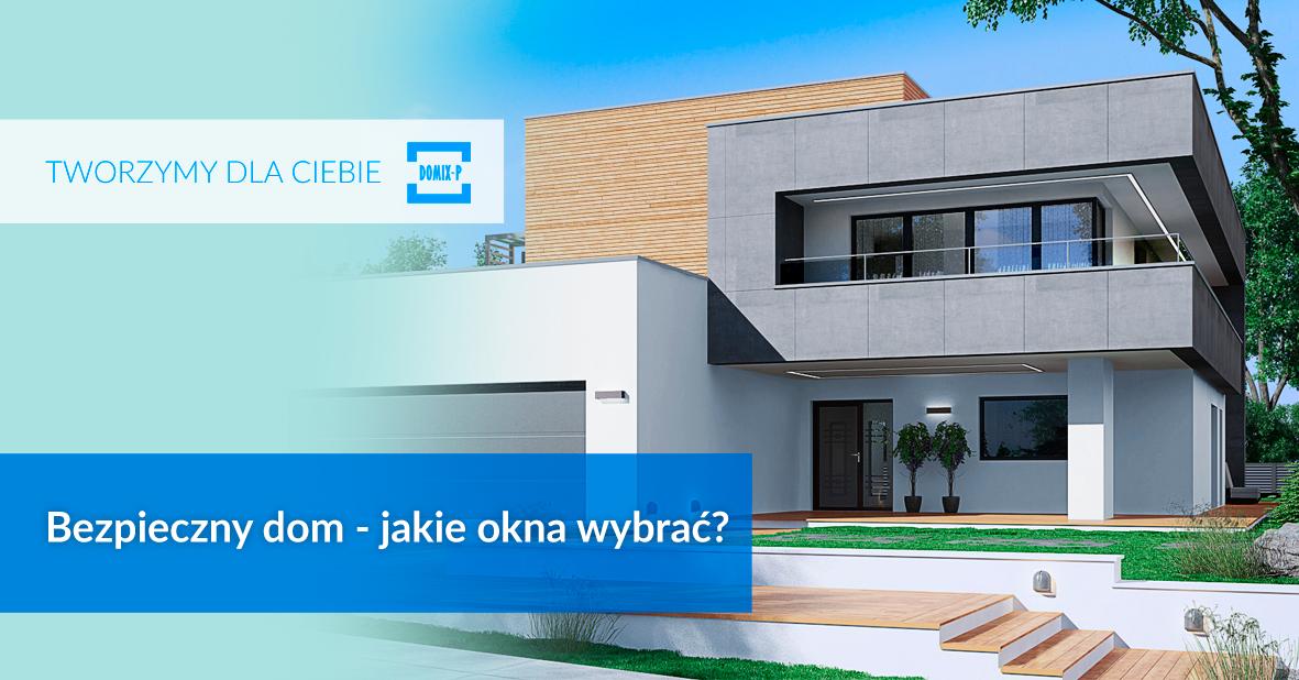 Bezpieczny Dom – Jakie Okna Wybrać?
